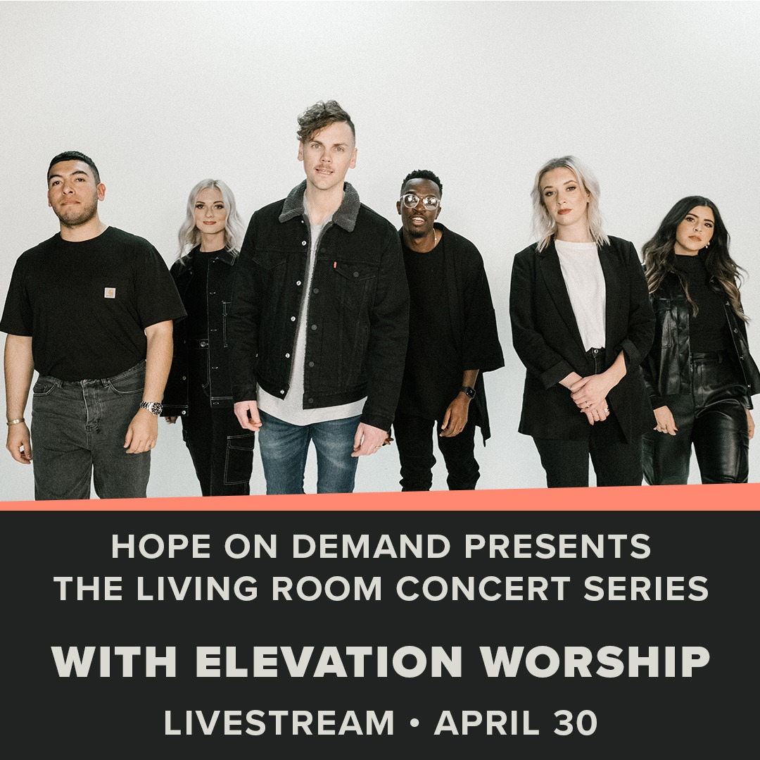 Hope On Demand presents The Living Room Concert Series with Elevation Worship