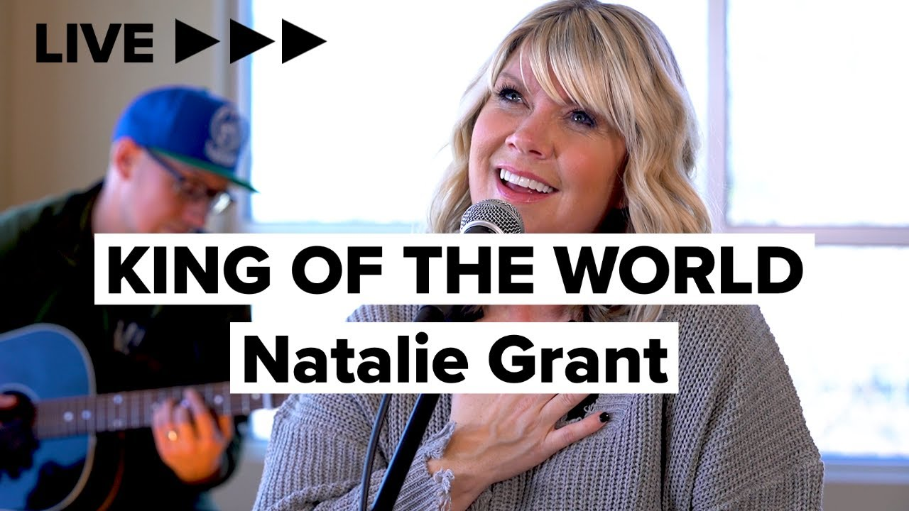 """Natalie Grant """"King Of The World"""" LIVE"""