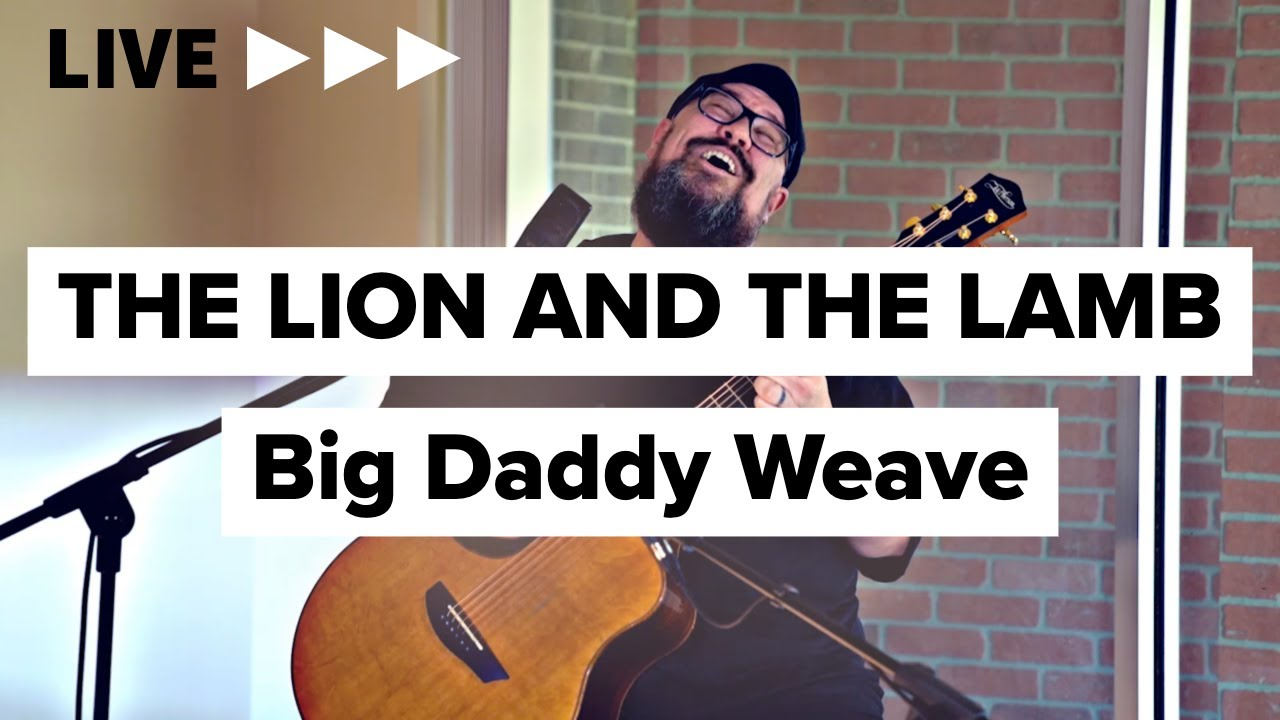 "Big Daddy Weave ""Lion and The Lamb"" (Acoustic)"