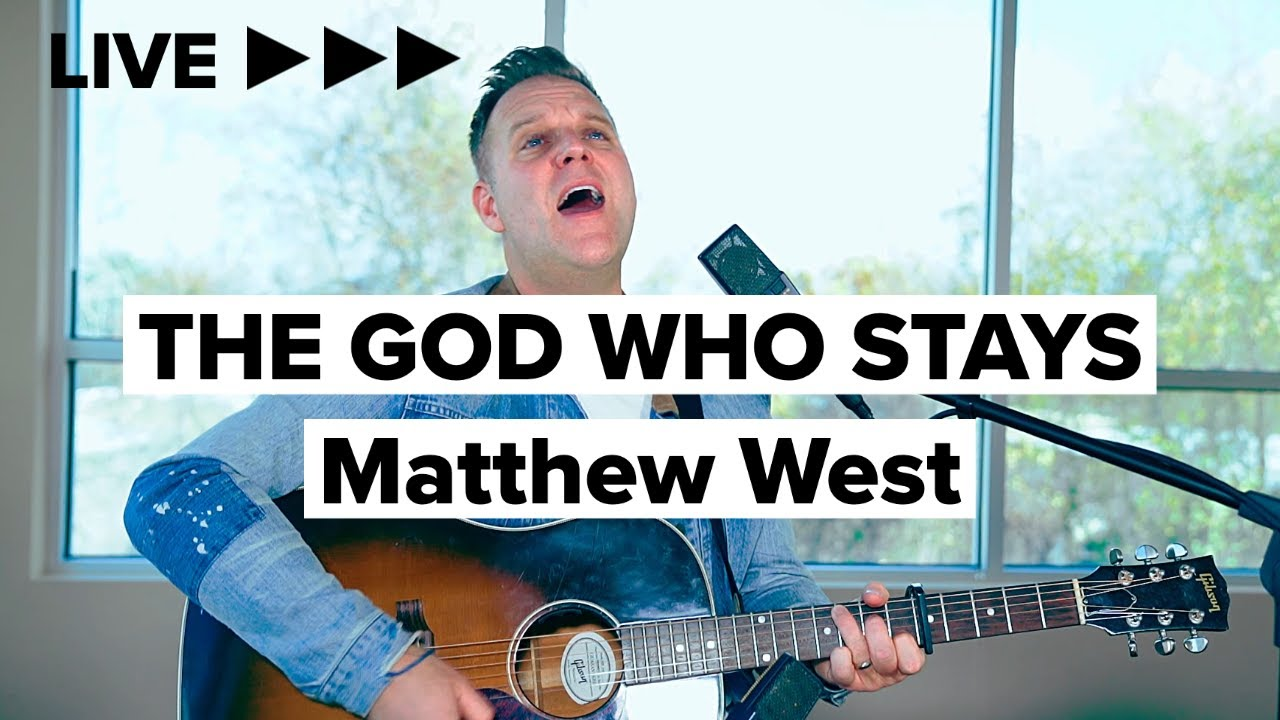 """Matthew West """"The God Who Stays"""" (Acoustic)"""
