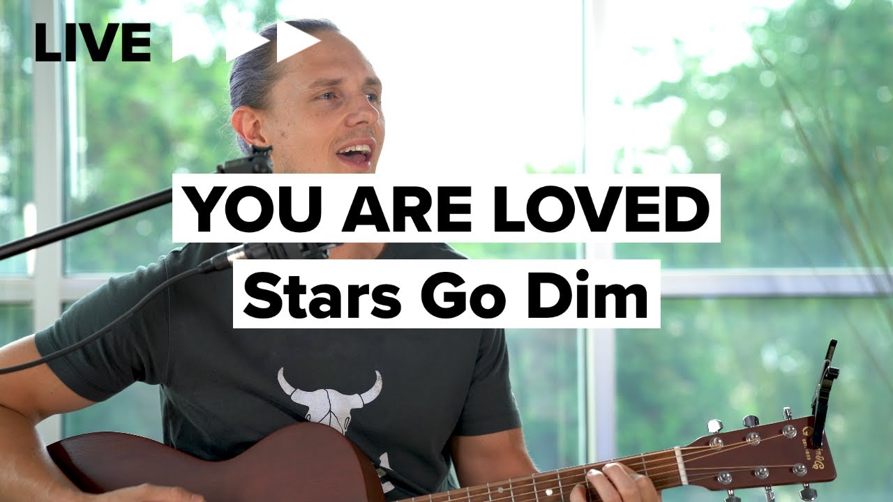 """Stars Go Dim """"You Are Loved"""" (Acoustic)"""