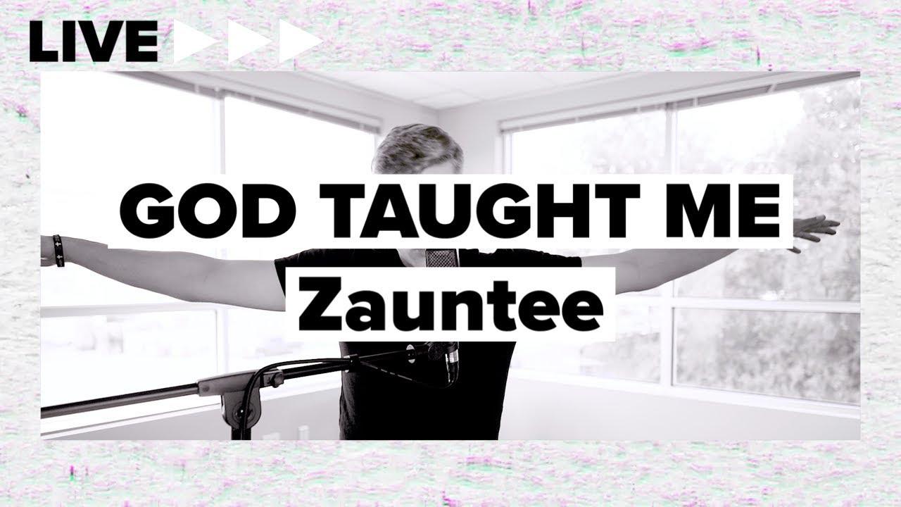 Zauntee – God Taught Me (Music Video)