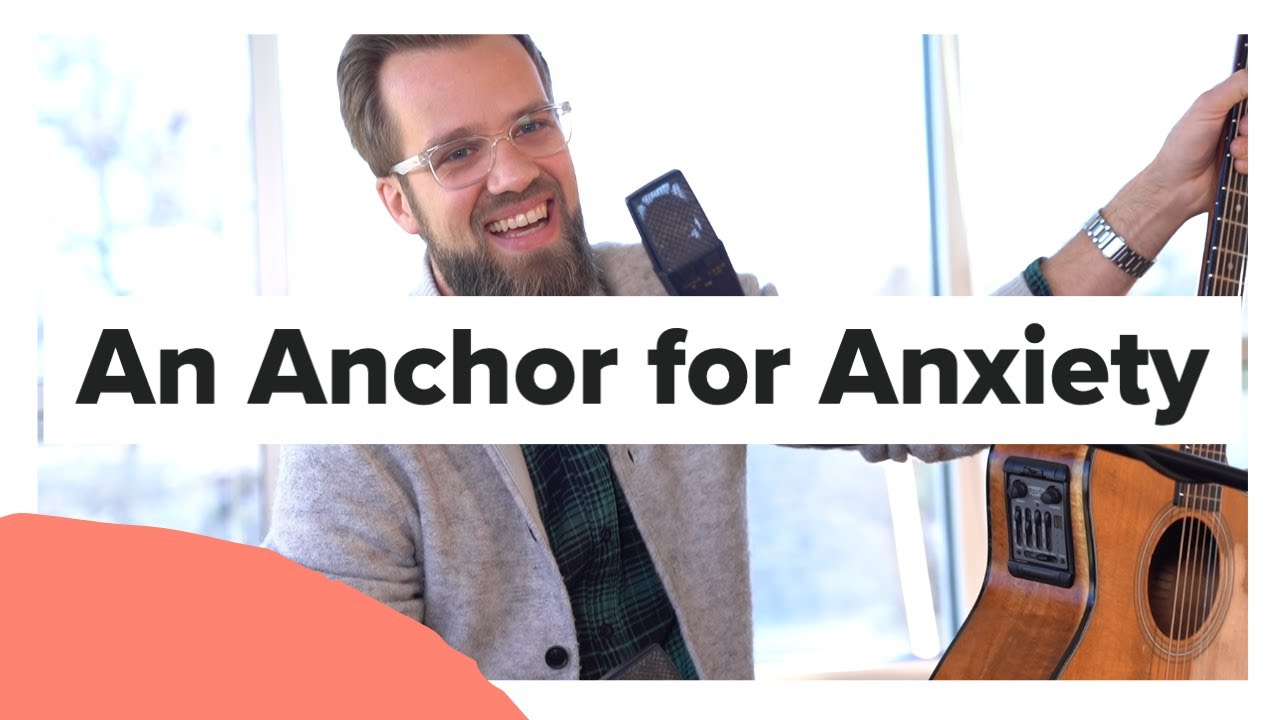 An Anchor for Anxiety with Josh Wilson