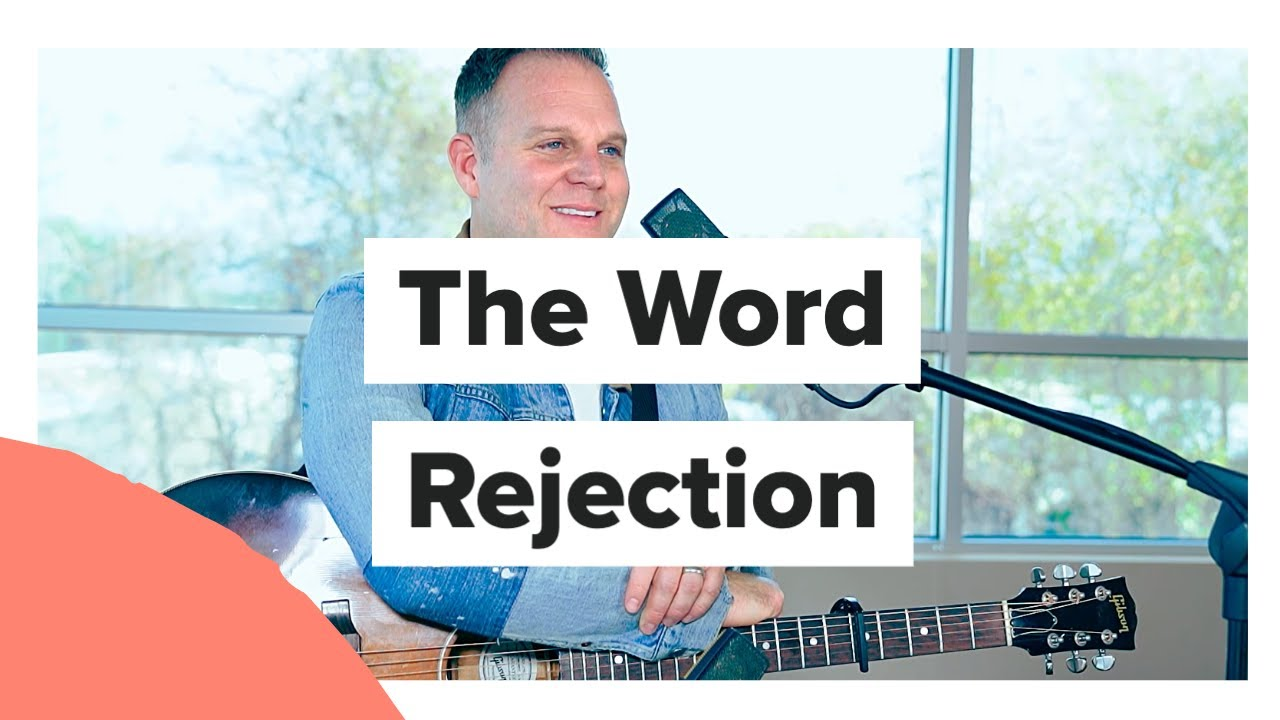The Word Rejection with Matthew West
