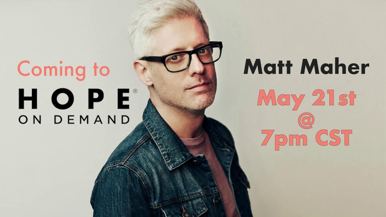 Matt Maher May 21 7PM