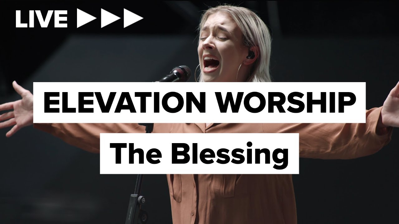 """Elevation Worship """"The Blessing"""" LIVE"""