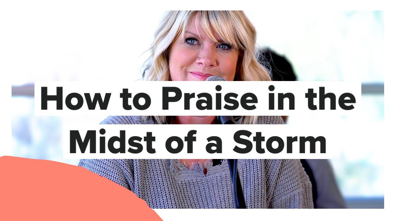 How to Praise in the Midst of a Storm with Natalie Grant