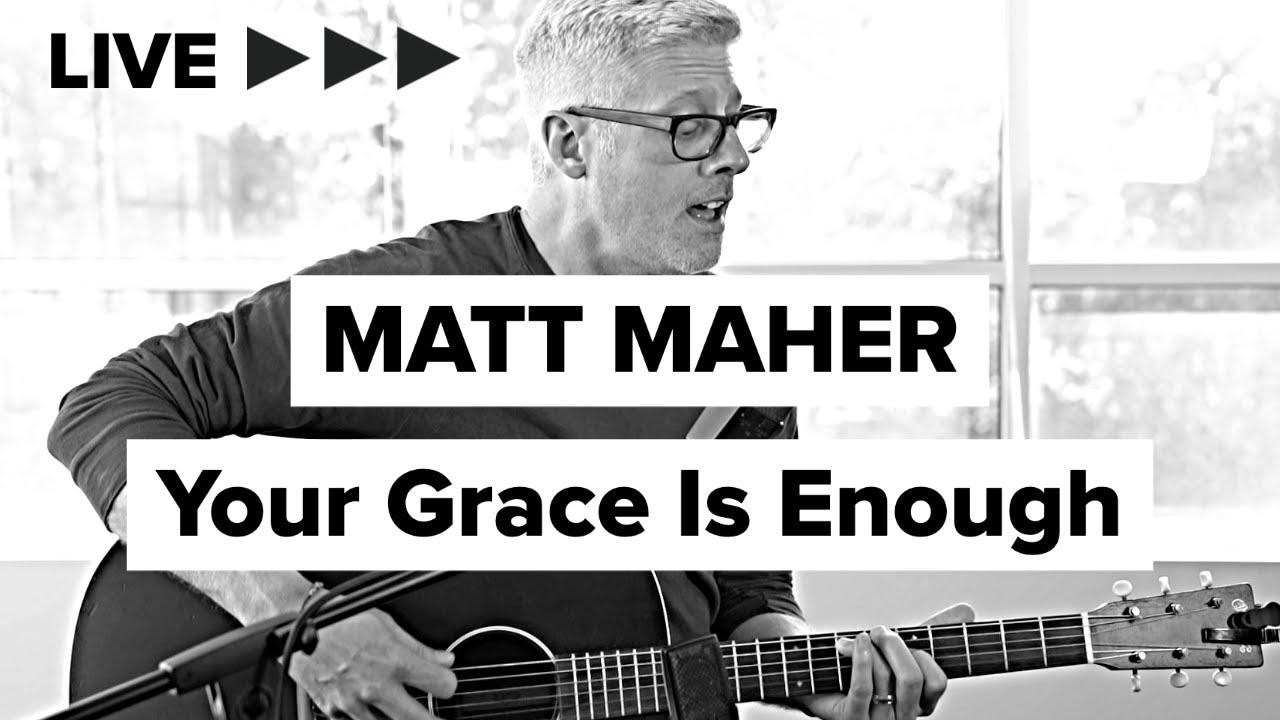 """Matt Maher """"Your Grace Is Enough"""" LIVE"""