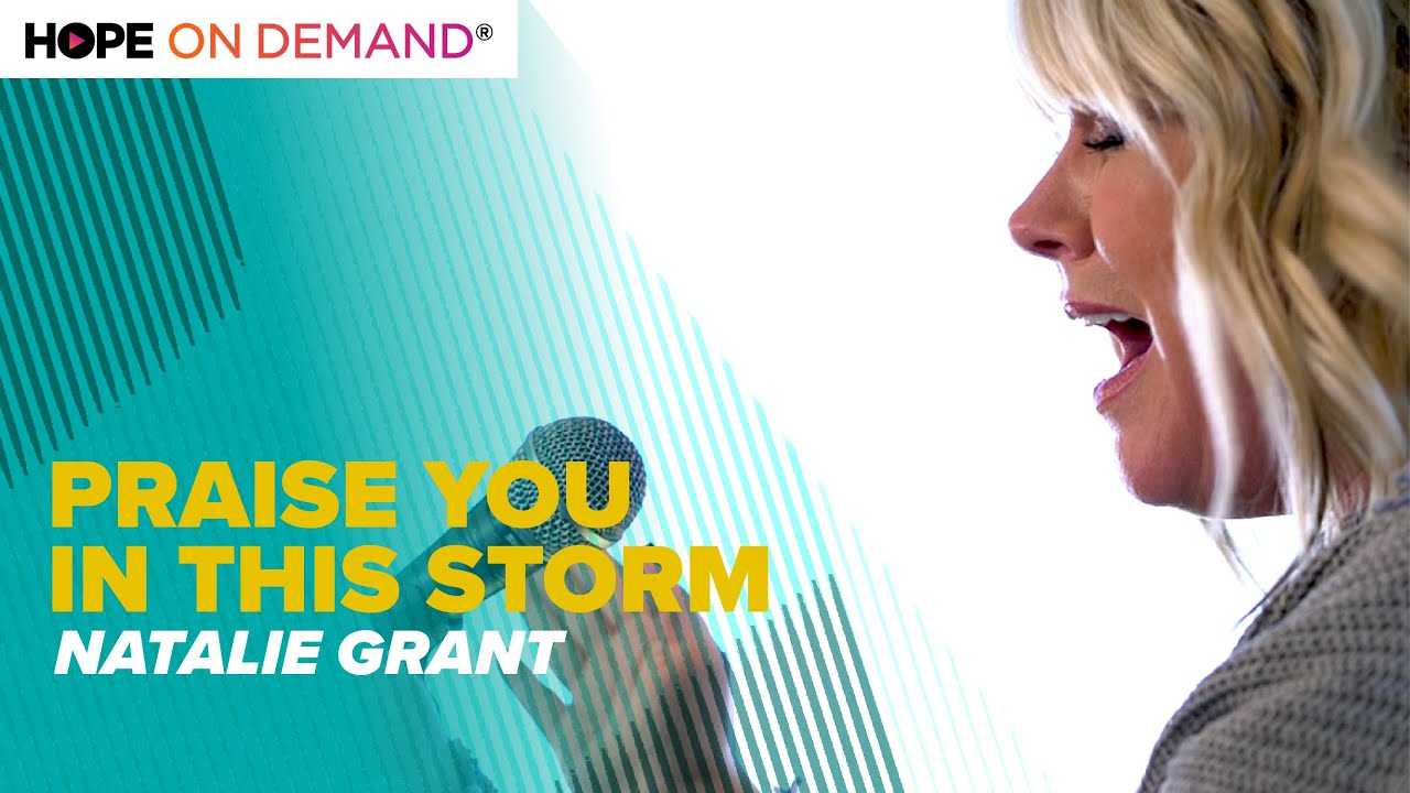 """Natalie Grant """"Praise You In This Storm"""""""