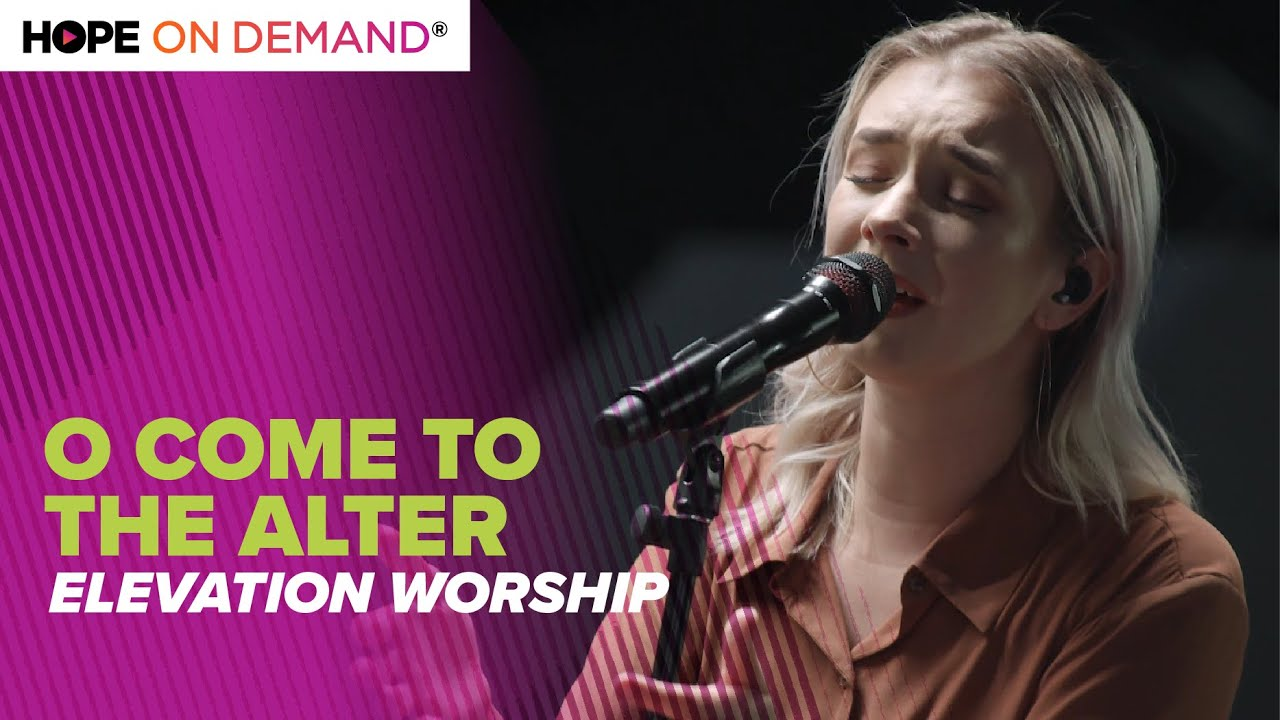 """Elevation Worship """"O Come To The Alter"""" LIVE"""