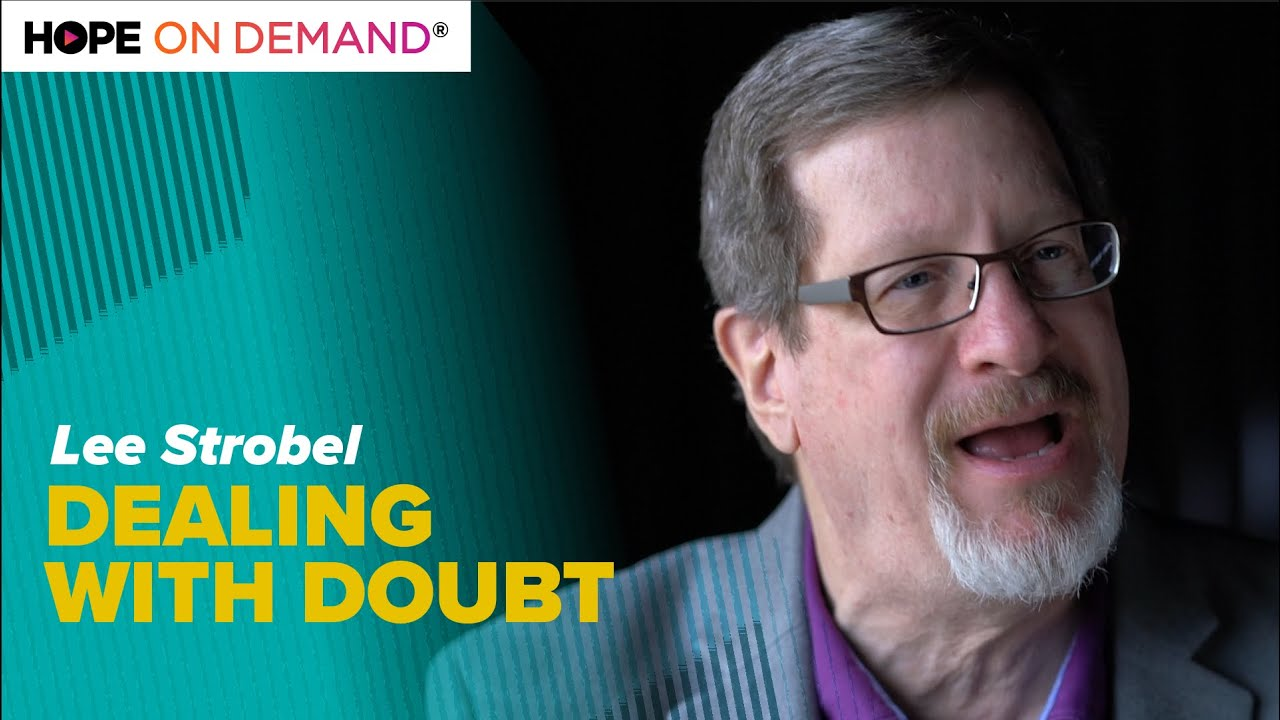 Dealing With Doubts with Lee Strobel