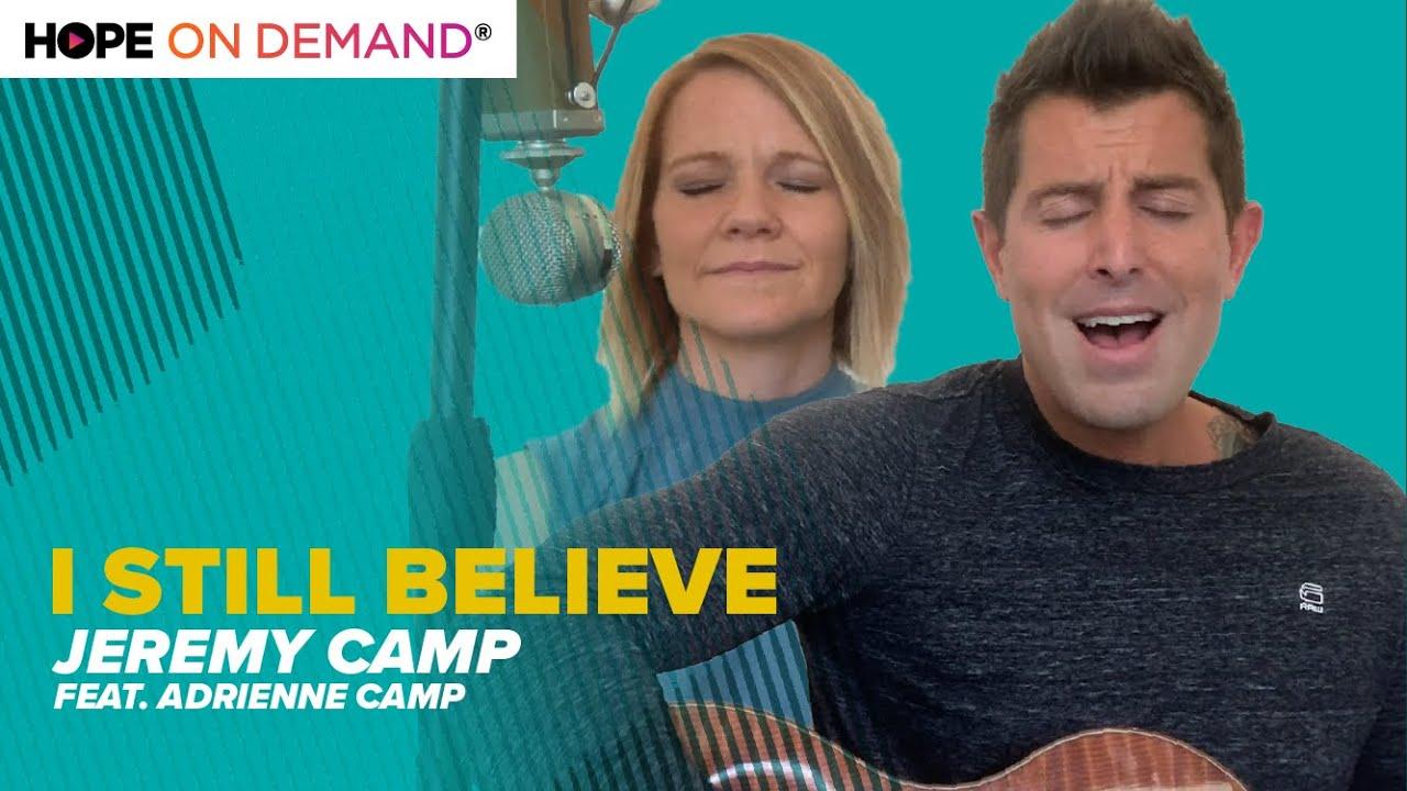 "Jeremy Camp ""I Still Believe"" (Feat. Adrienne Camp)"