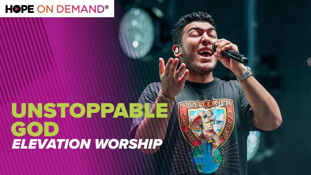 "Elevation Worship ""Unstoppable God"" LIVE"