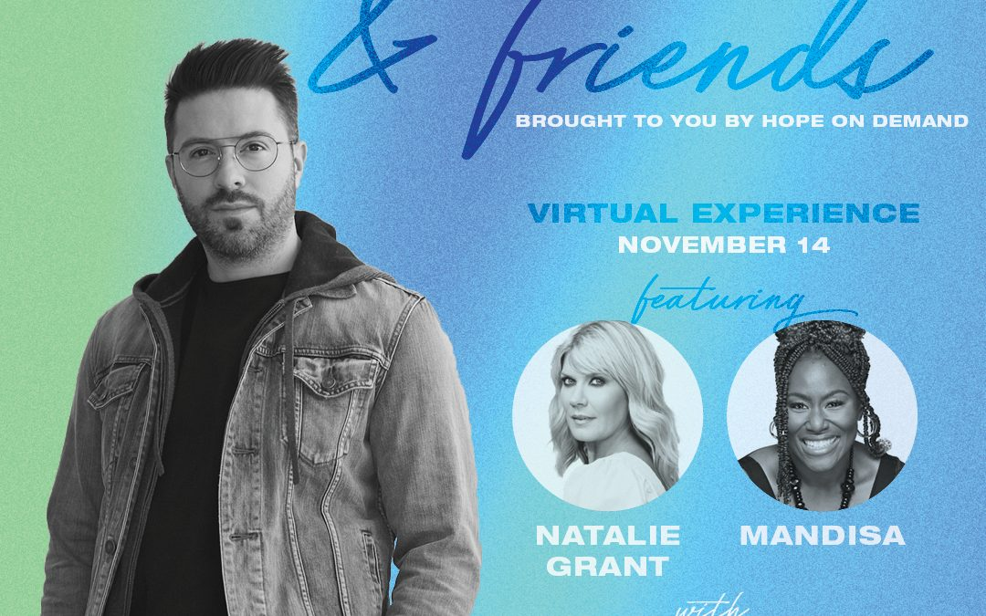 Danny Gokey & Friends brought to you by HOPE ON DEMAND