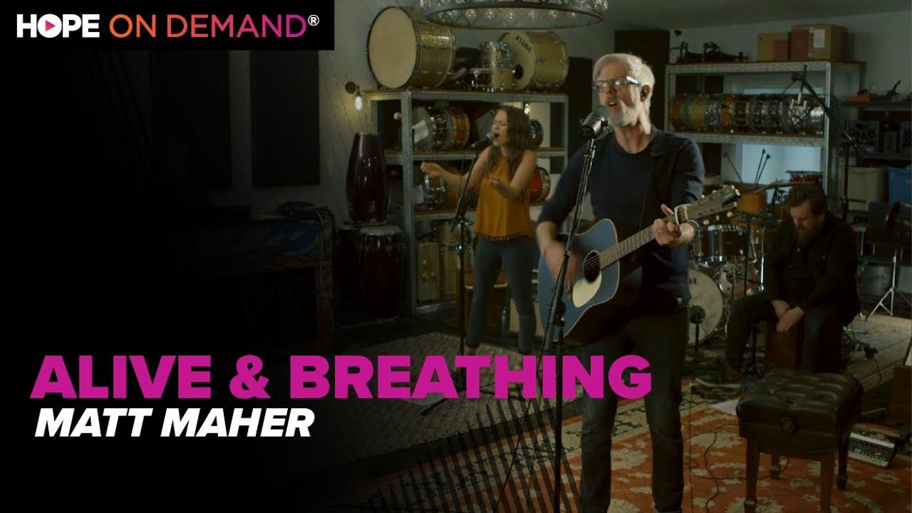 "Matt Maher ""Alive & Breathing"""