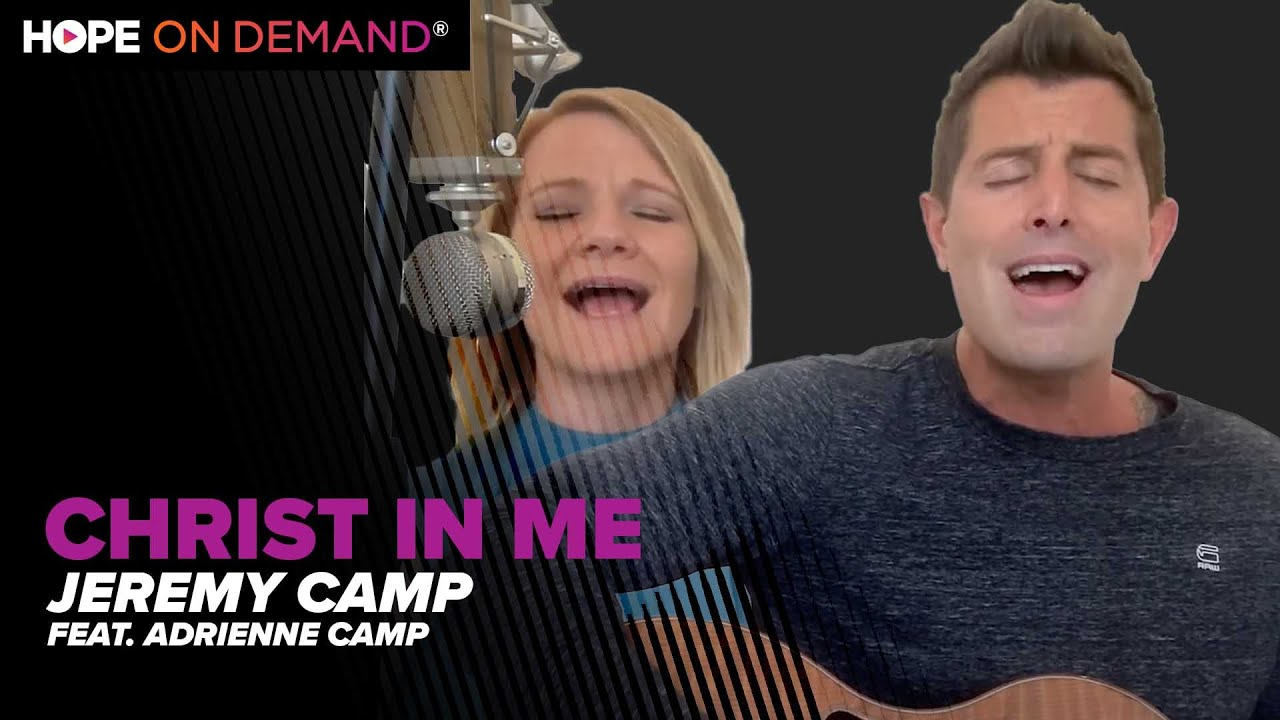 """Jeremy Camp """"Christ In Me"""" (Feat. Adrienne Camp)"""