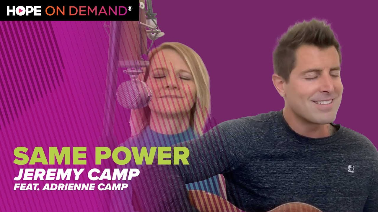 "Jeremy Camp ""Same Power"" (Feat. Adrienne Camp)"