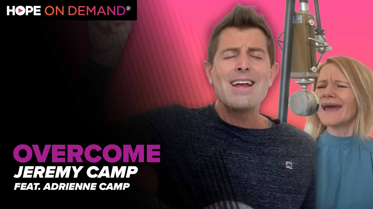 """Jeremy Camp """"Overcome"""" (Feat. Adrienne Camp)"""