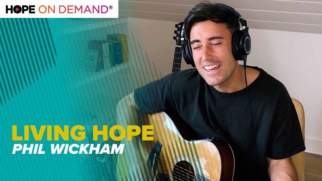 "Phil Wickham ""Living Hope"""