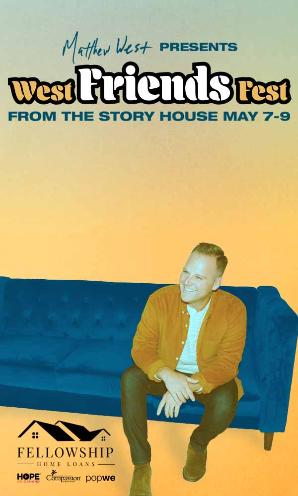 Matthew West presents West Friend Fest brought to you by HOPE ON DEMAND