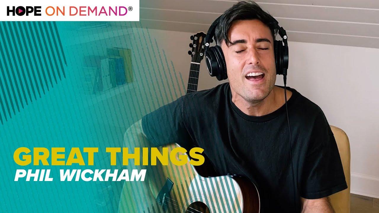 "Phil Wickham ""Great Things"""