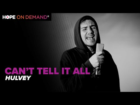 """Hulvey """"Can't Tell It All"""""""