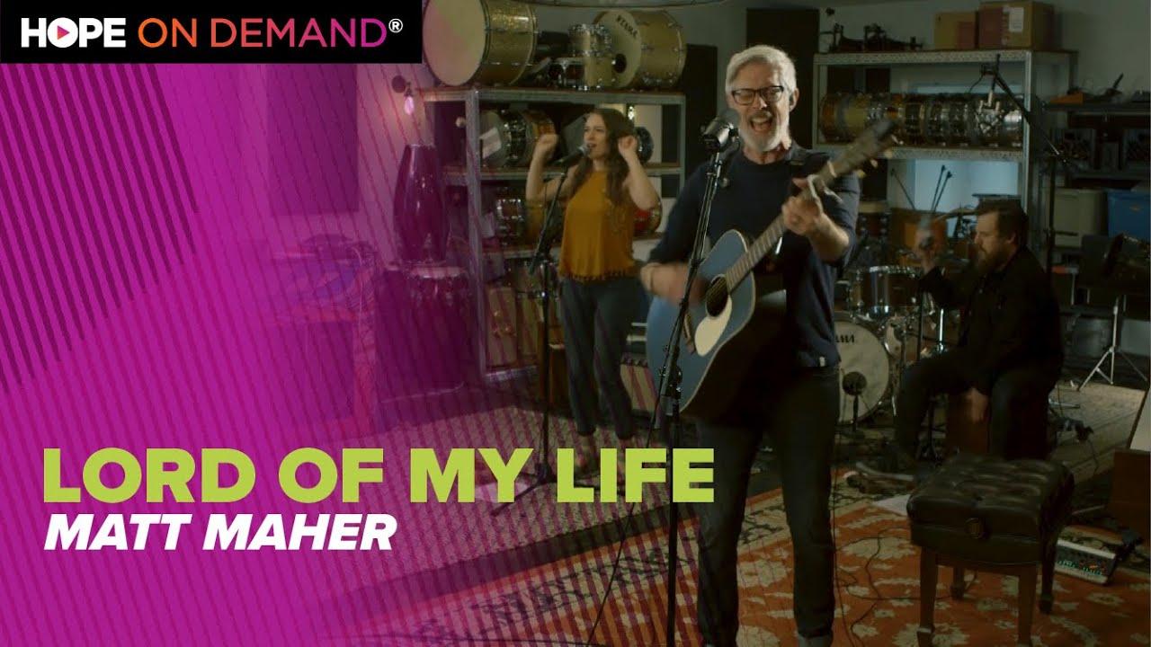 "Matt Maher ""Lord of My Life"""