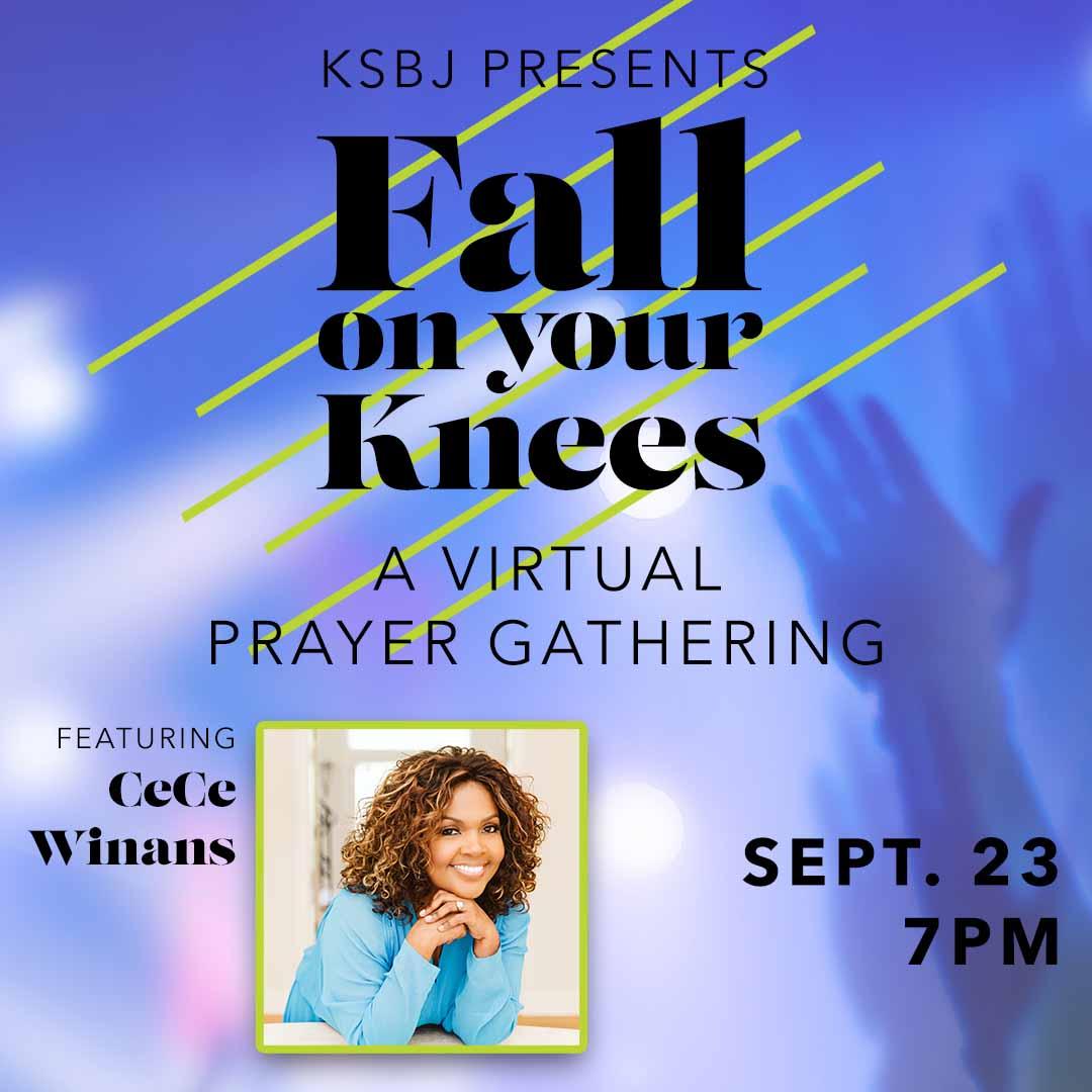 KSBJ present Fall On Your Knees - Virtual Prayer Gathering featuring CeCe Winans