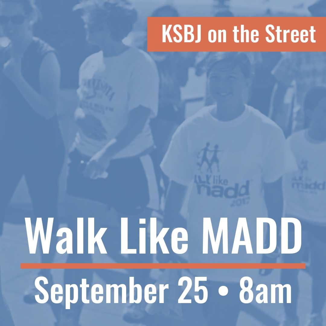 KSBJ on the Street - Walk Like MADD