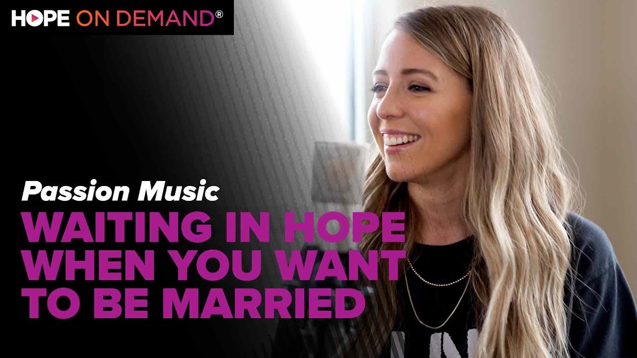 Waiting in Hope (When You Want To Be Married) – Melodie Malone, Passion Music